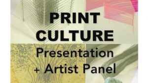 Print Culture: Presentation + Artist Talk @ Big Medium | Austin | Texas | United States
